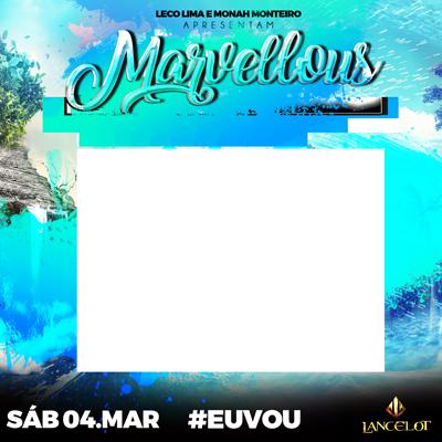 MARVELLOUS - 4 DE MAR