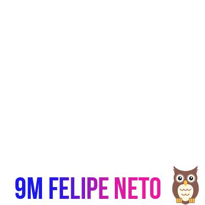 9 MILHÕES DO FELIPE NETO