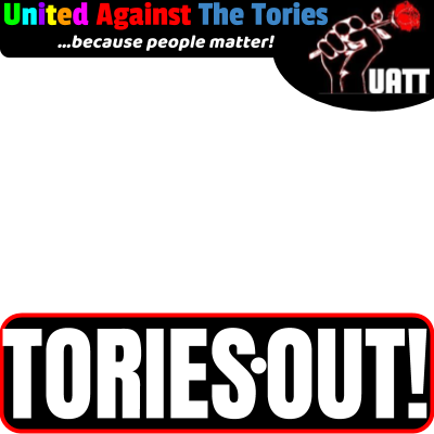 Tories OUT! No Conservatives