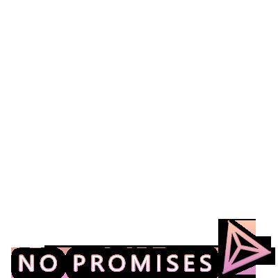 #NoPromises promo!