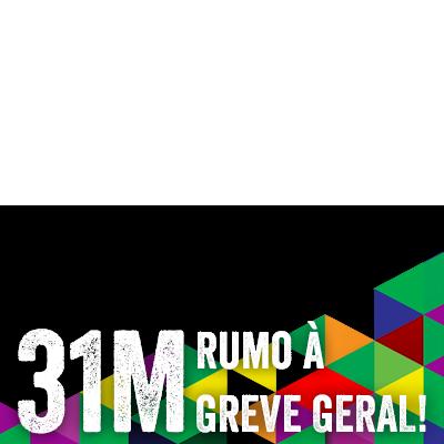 31M rumo à greve geral!