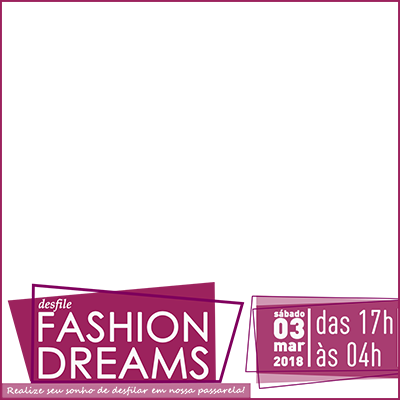 DESFILE FASHION DREAMS