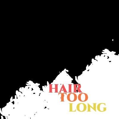 Hair Too Long