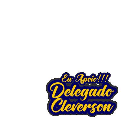 Eu Apoio Delegado Cleverson