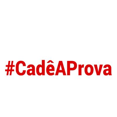 #CadêAProva
