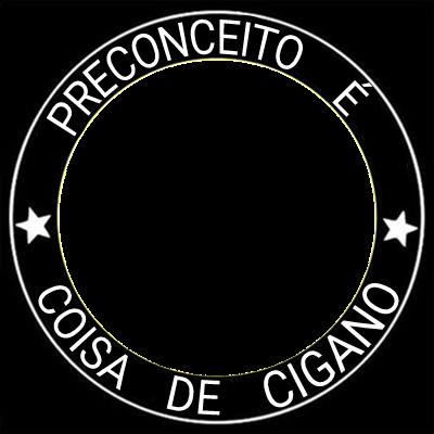 PRECONCEITO: COISA DE CIGANO
