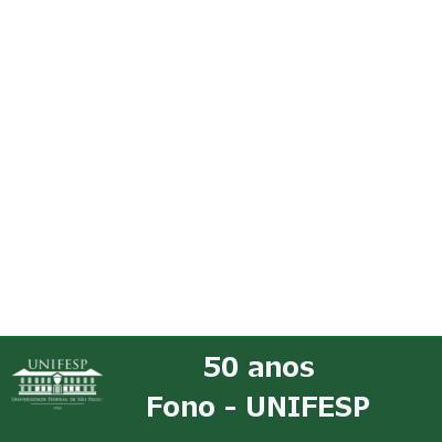 50 Anos Fono UNIFESP