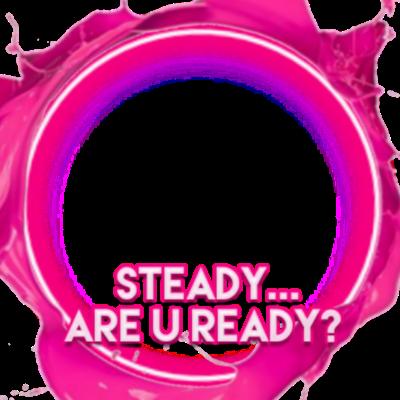 Steady Are u Ready?