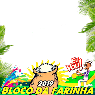 BLOCO DA FARINHA 2019