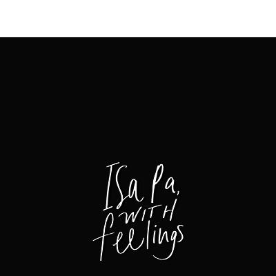 #IsaPaWithFeelings