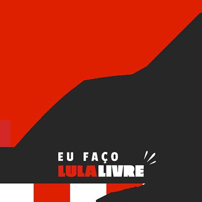 Eu Faço #LulaLivre