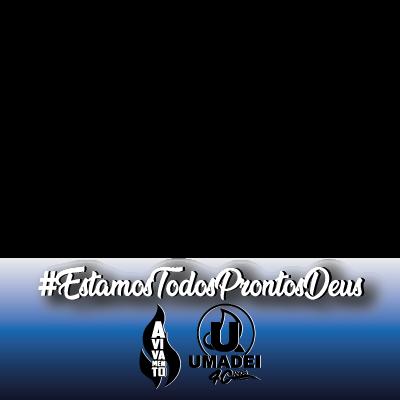 #EstamosTodosProntosDeus