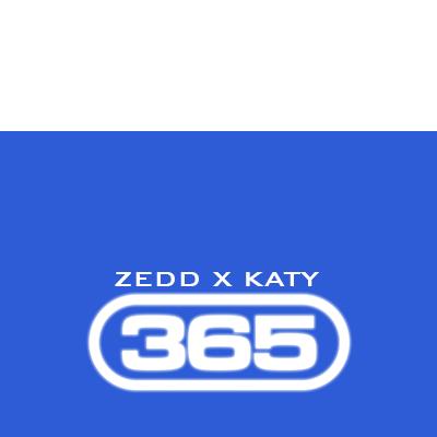 ZEDD X KATY - 365