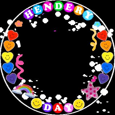HAPPY HENDERY DAY