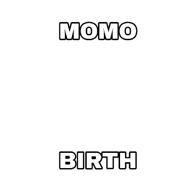MOMO BIRTH