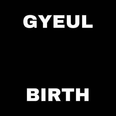 Gyeul Birth