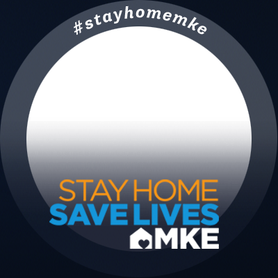 Stay Home Save Lives MKE