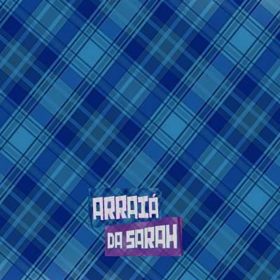 arraia da sarah 2