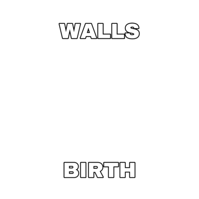WALLS BIRTH