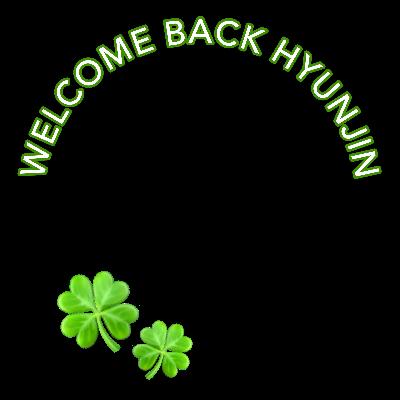 WELCOME BACK HYUNJIN !!