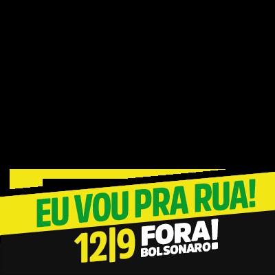 Dia 12/9 - Fora Bolsonaro!