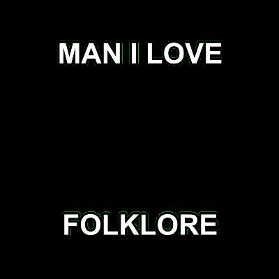 Man I Love Folklore