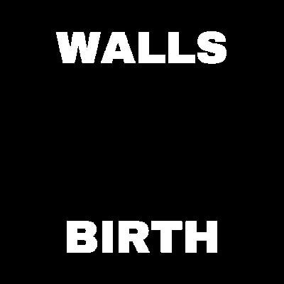 WALLS BIRTH