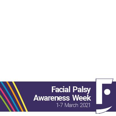 Facial Palsy Awareness Week