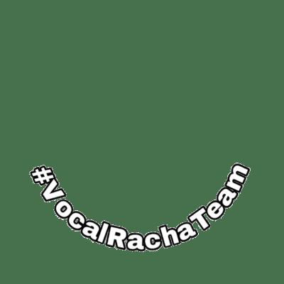 #VocalRachaTeam